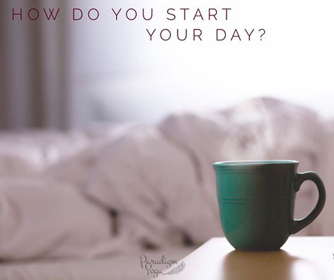 1.29.17 how do you start your day